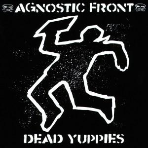 agnostic front dead yuppies