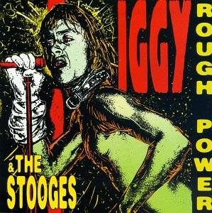 1 Iggy_&_the_Stooges_-_Rough_Power