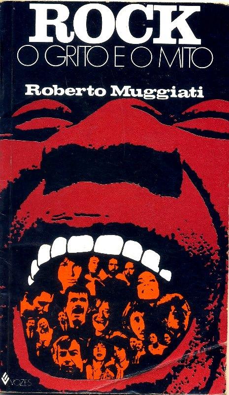 Roberto Muggiati o grito e o mito